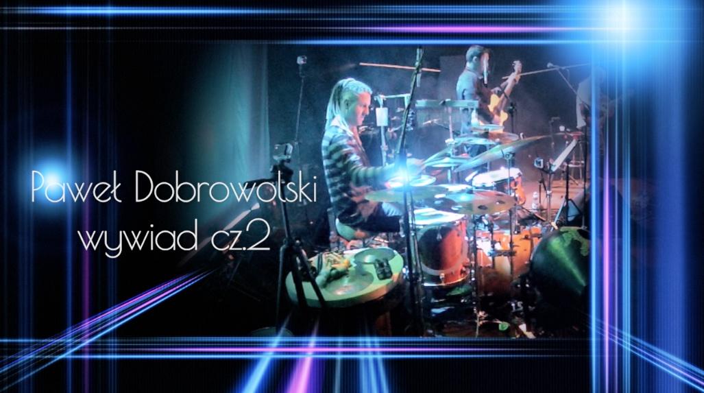 Paweł Dobrowolski interview pt. 2
