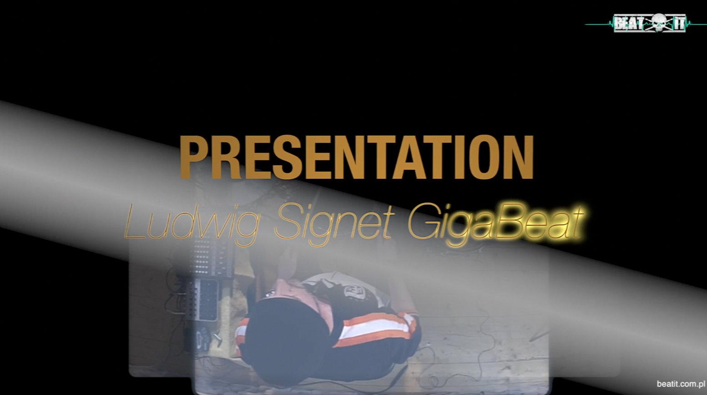 Presentation: Ludwig Signet GigaBeat