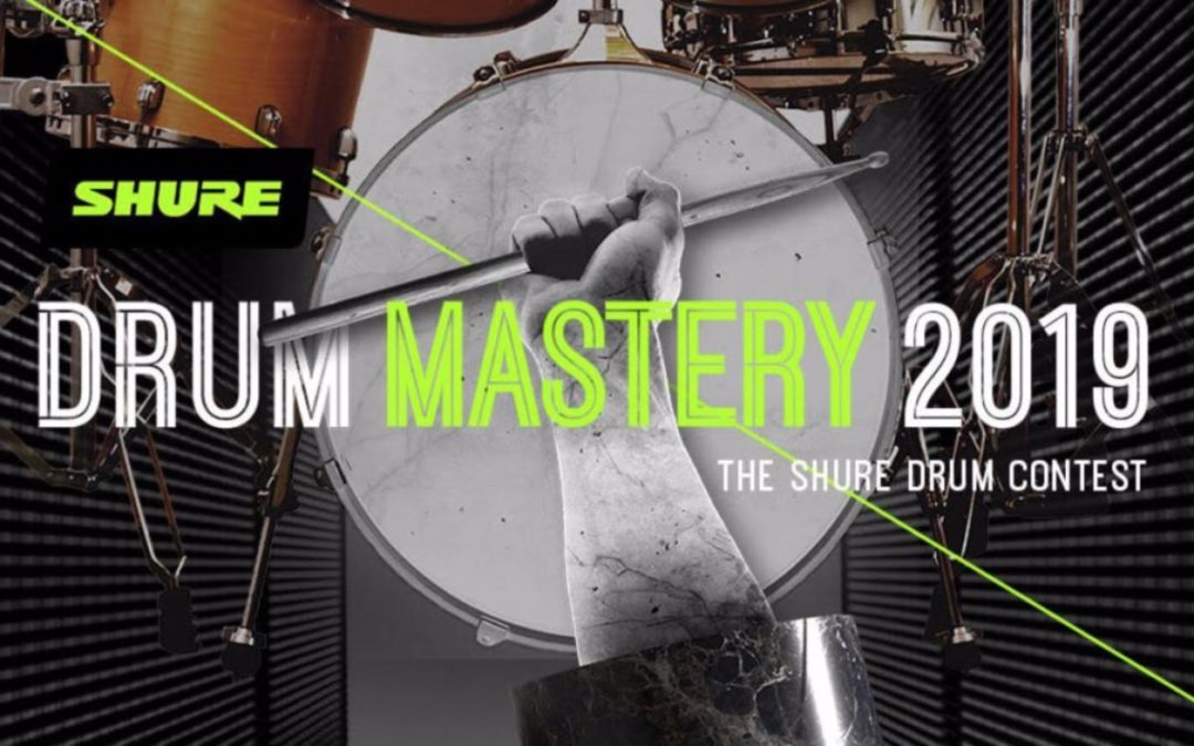 """Winners Announced! """"Drum Mastery 2019"""" – The Shure Drum Contest"""